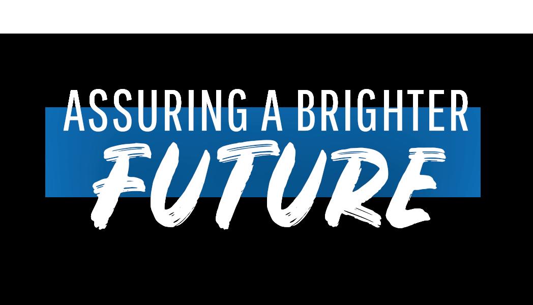Assuring a Brighter Future
